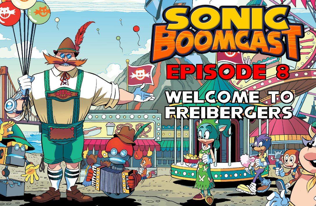 Sonic Boomcast episode 8: Welcome to Freibergers