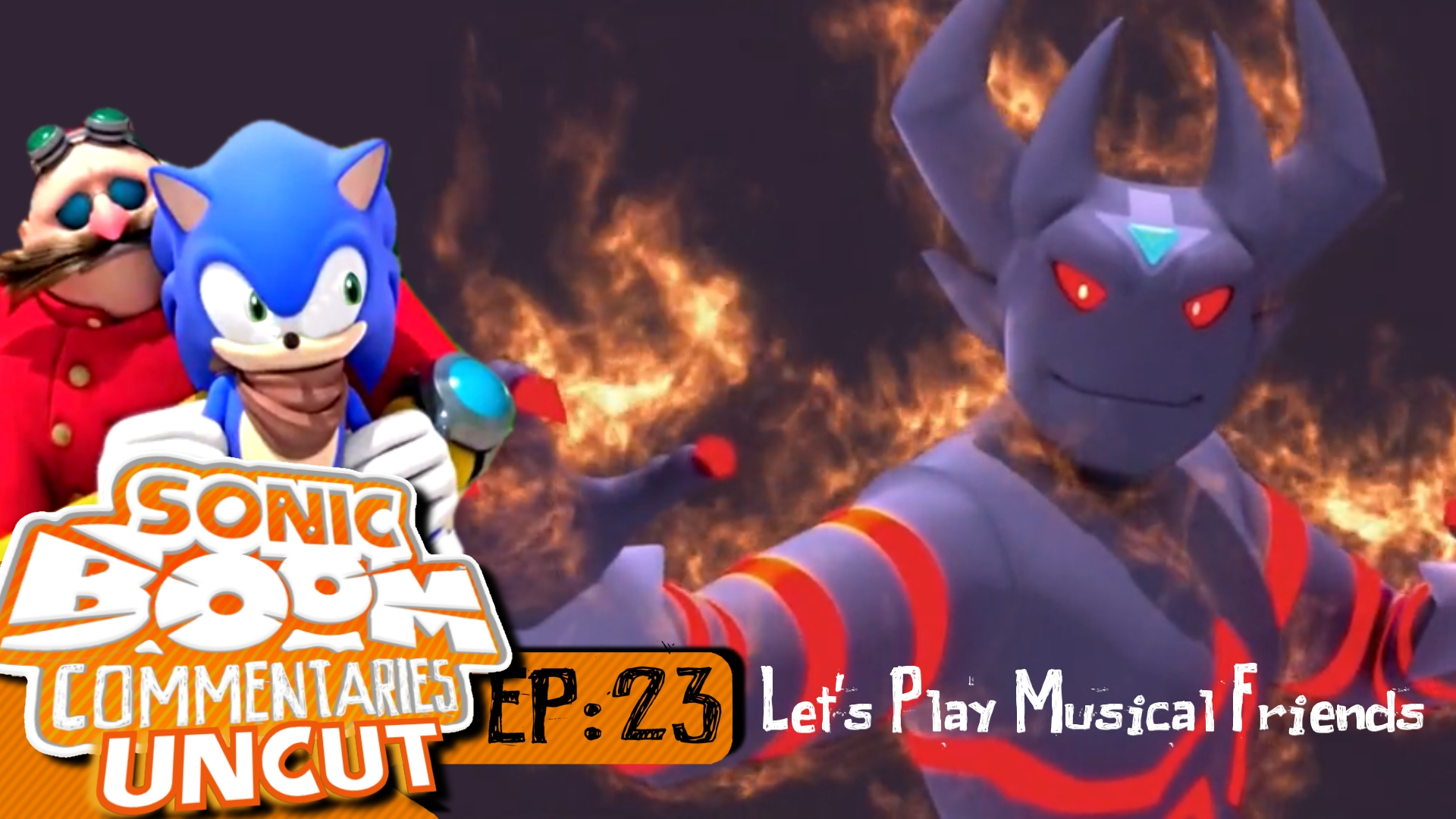 Sonic Boom Commentaries Uncut: 23 – Let's Play Musical Friends