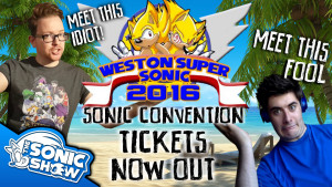 (Update: Sold Out) Weston Super Sonic Convention Tickets Now Available!
