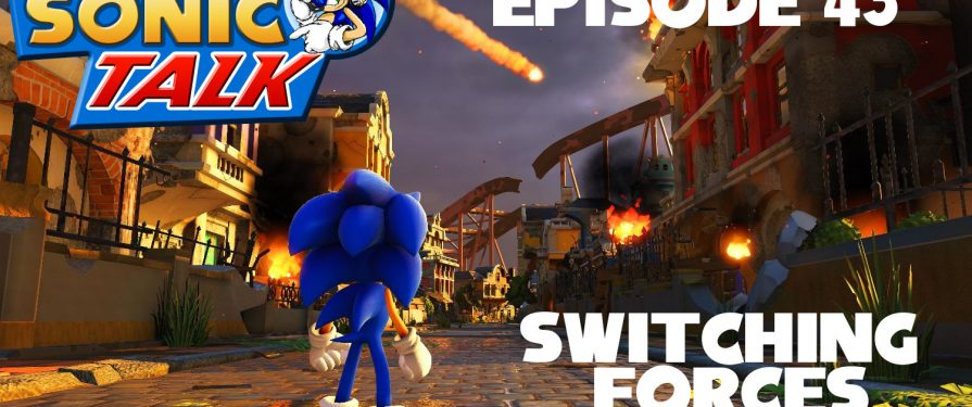 Sonic Talk 43: Switching Forces