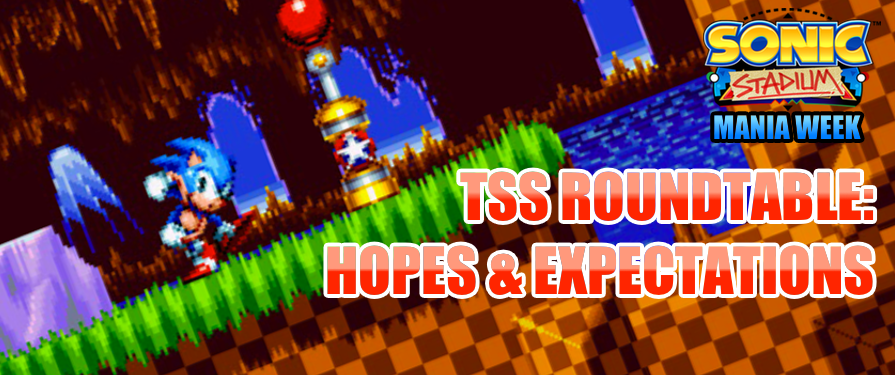 TSS Roundtable: Our Hopes and Expectations for Sonic Mania