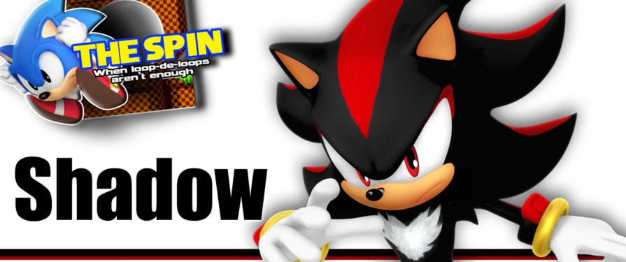 The Spin: The Case for Shadow the Hedgehog in Smash Bros. Ultimate