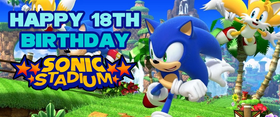 Happy 18th Birthday, The Sonic Stadium!