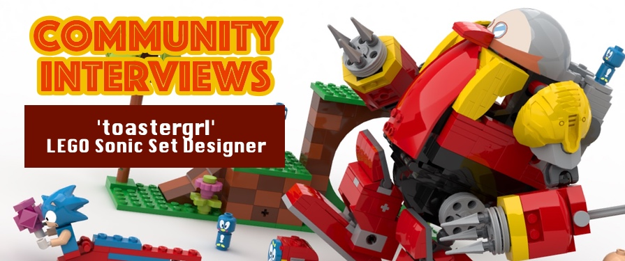 Community Interviews: LEGO Ideas Sonic Set Designer, 'toastergrl'