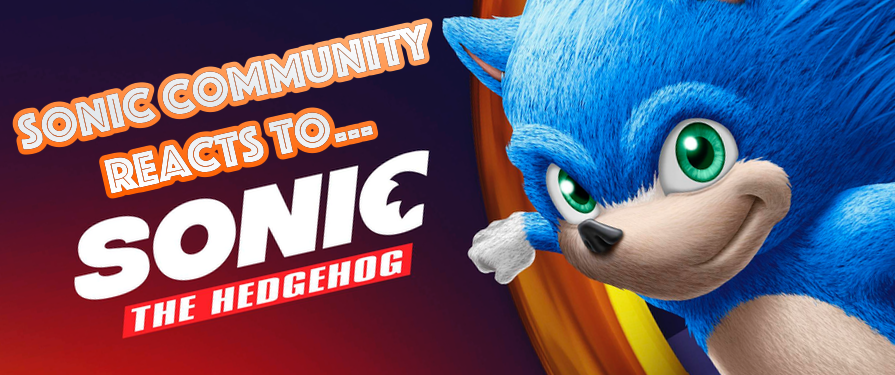 'Just Give Him Gloves!' The Sonic Community Reacts to the Sonic Movie Design