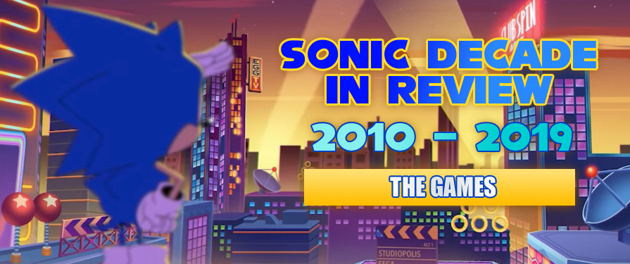 Sonic Decade in Review 2010 – 2019: The Games