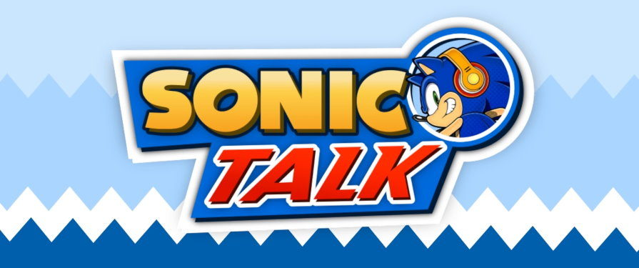 Sonic Talk Podcast, Episode 73