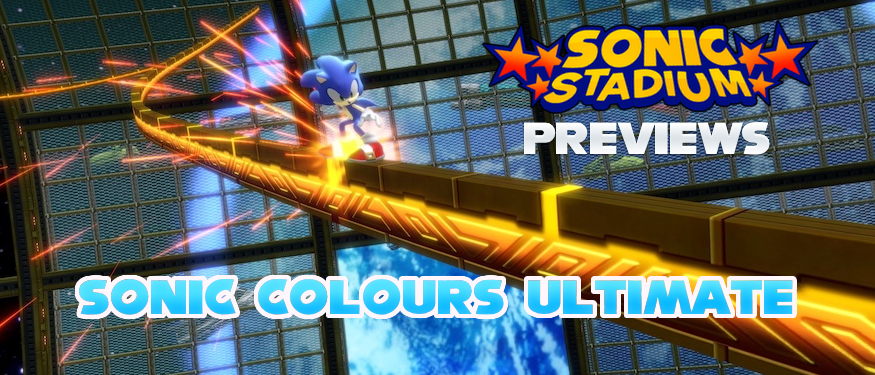 TSS Previews: Sonic Colours Ultimate Feels More Right Than Ever Before