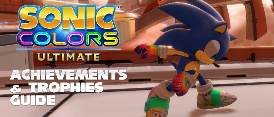 Sonic Colours Ultimate: The Achievement / Trophy Guide